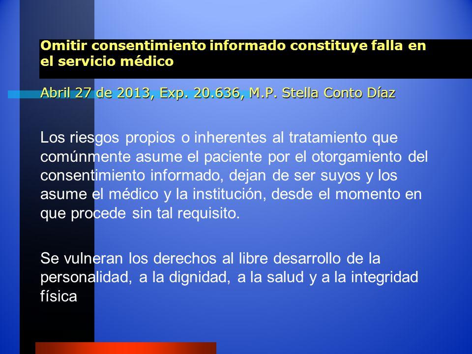 Omitir consentimiento informado constituye falla en el servicio médico Abril 27 de 2013, Exp. 20.636, M.P. Stella Conto Díaz
