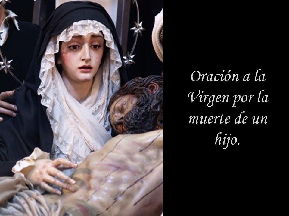 Oración a la Virgen por la muerte de un hijo.