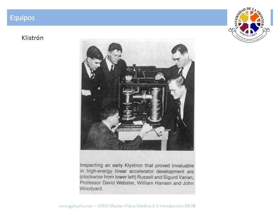 Equipos Klistrón www.gphysics.net – UFRO-Master-Fisica-Medica-1-1-Introduccion-08.08
