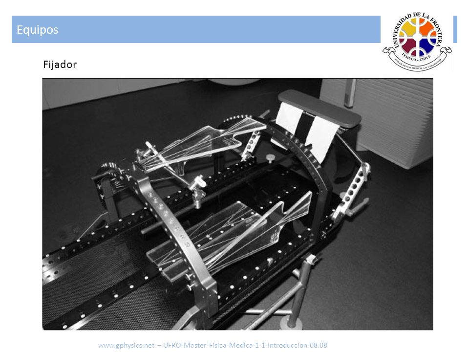 Equipos Fijador www.gphysics.net – UFRO-Master-Fisica-Medica-1-1-Introduccion-08.08