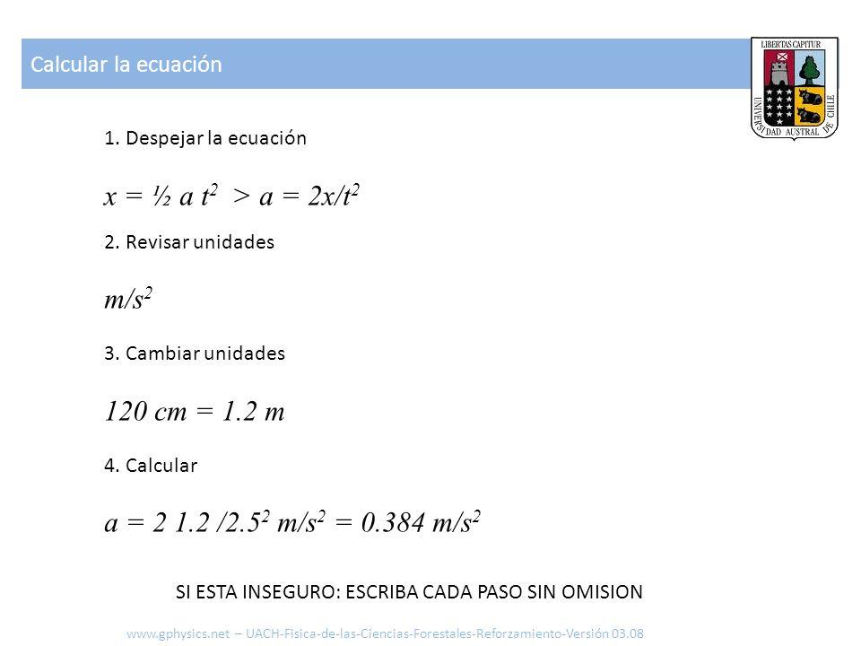 x = ½ a t2 > a = 2x/t2 m/s2 120 cm = 1.2 m