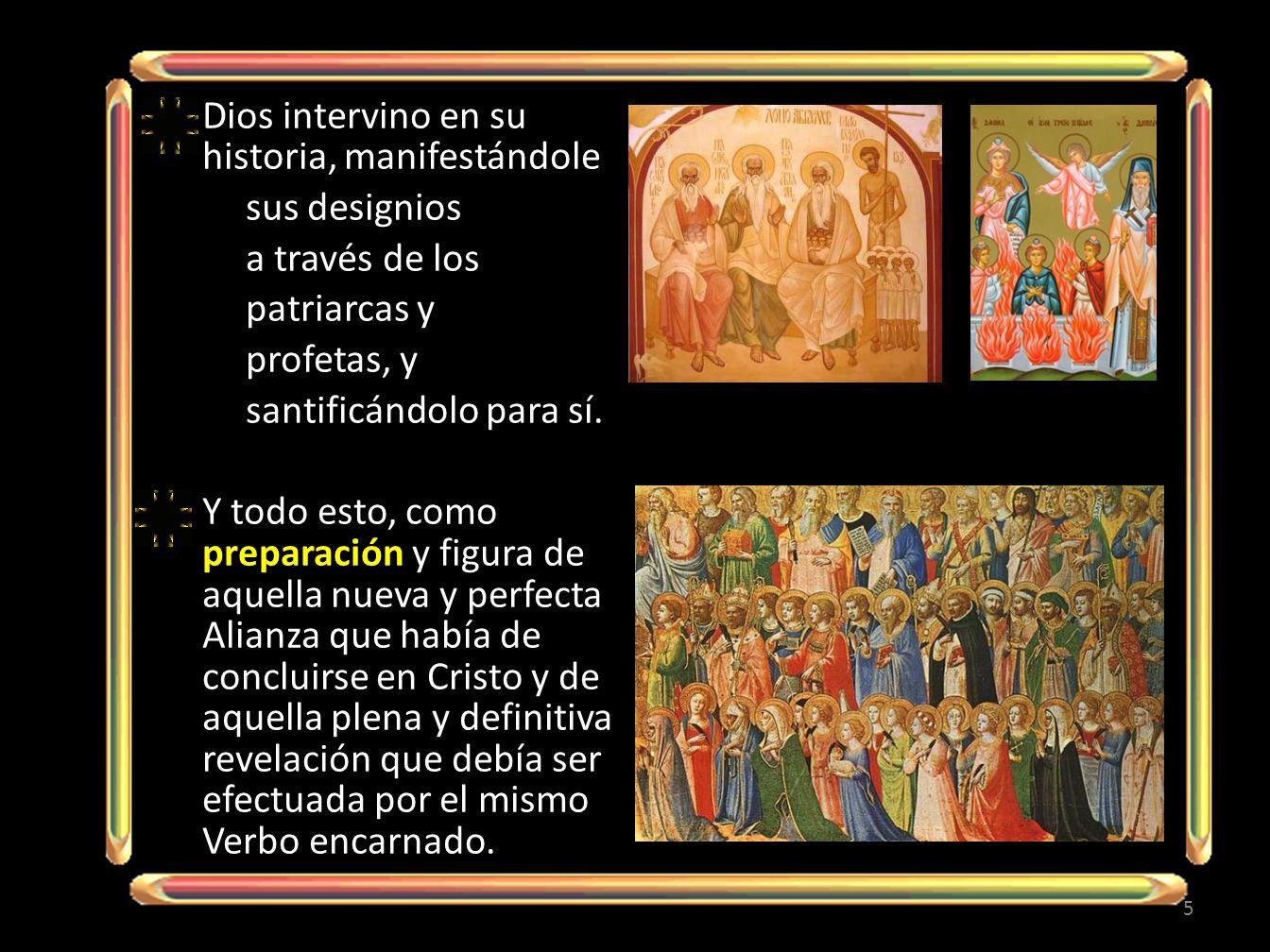 Dios intervino en su historia, manifestándole