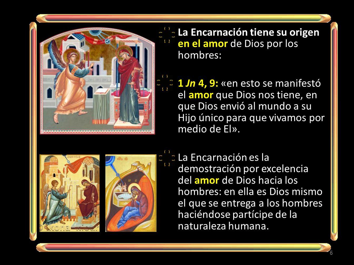 La Encarnación tiene su origen en el amor de Dios por los hombres: