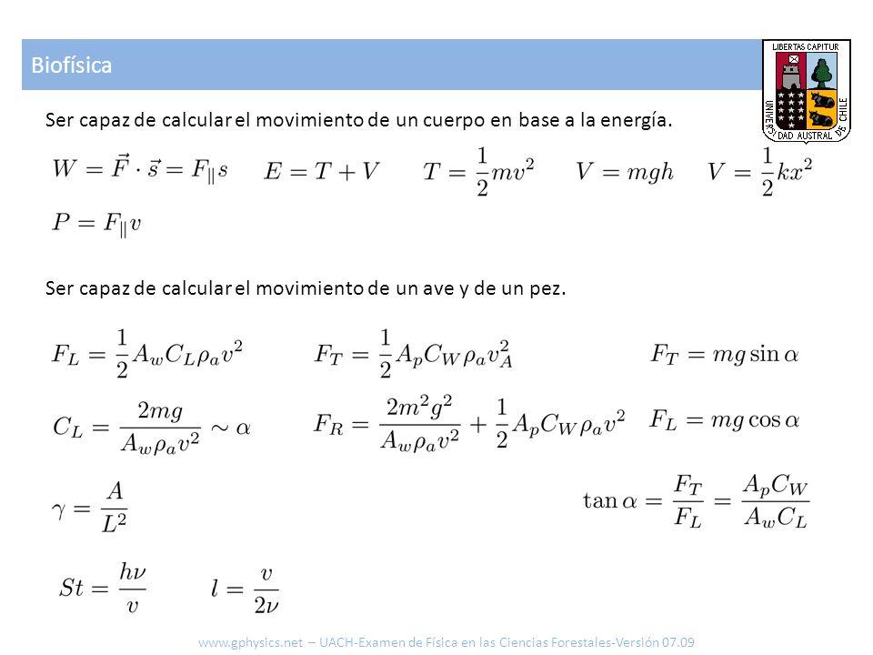 Biofísica Ser capaz de calcular el movimiento de un cuerpo en base a la energía. Ser capaz de calcular el movimiento de un ave y de un pez.