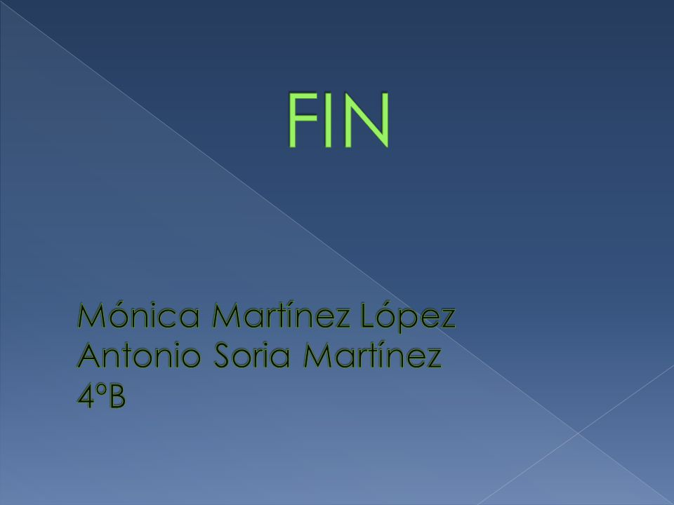 FIN Mónica Martínez López Antonio Soria Martínez 4ºB