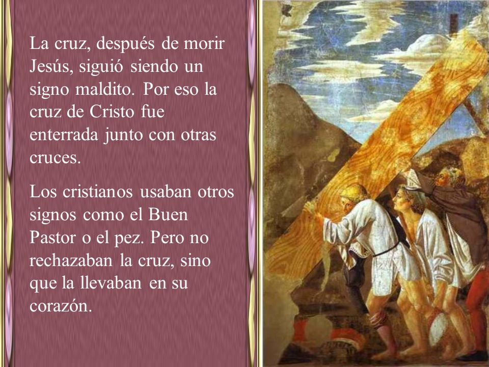 La cruz, después de morir Jesús, siguió siendo un signo maldito