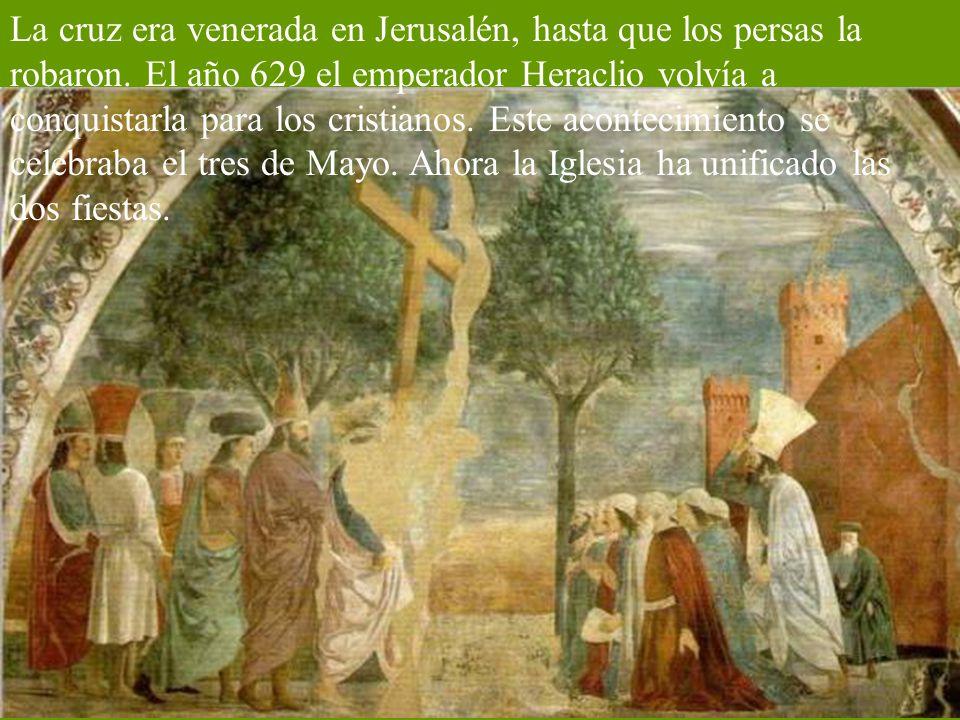 La cruz era venerada en Jerusalén, hasta que los persas la robaron