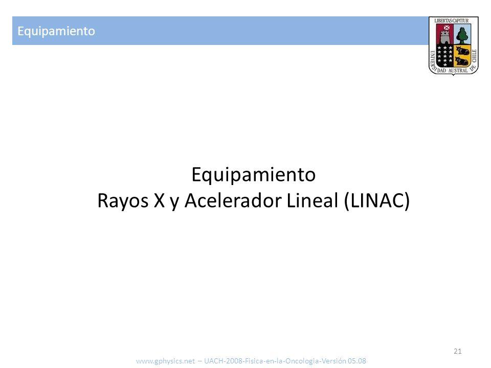Rayos X y Acelerador Lineal (LINAC)