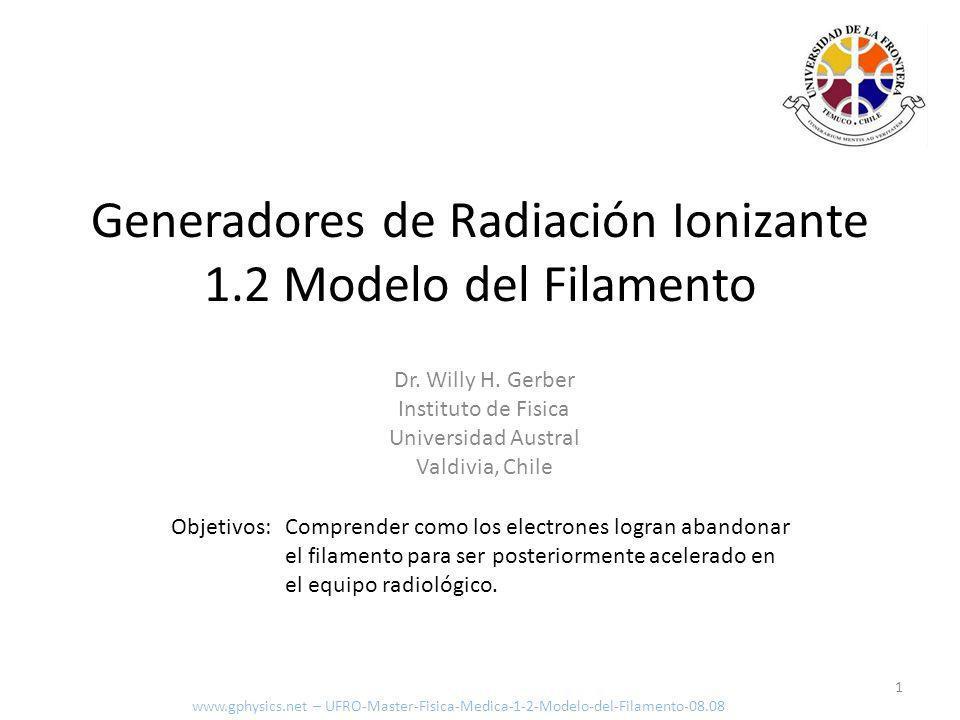 Generadores de Radiación Ionizante 1.2 Modelo del Filamento