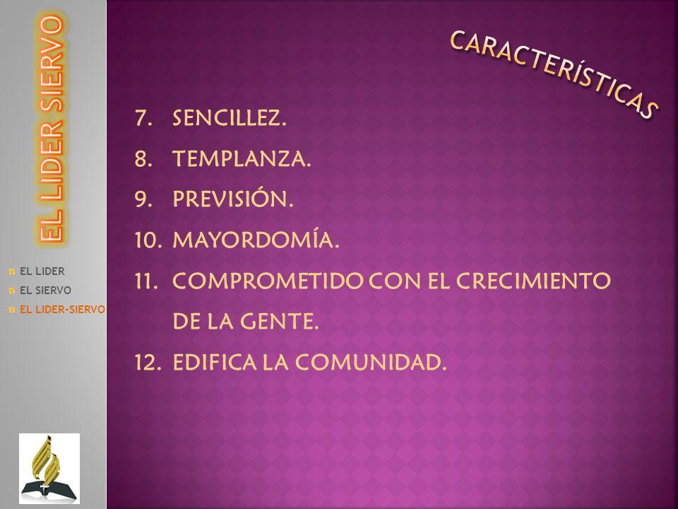 EL LIDER SIERVO características SENCILLEZ. TEMPLANZA. PREVISIÓN.