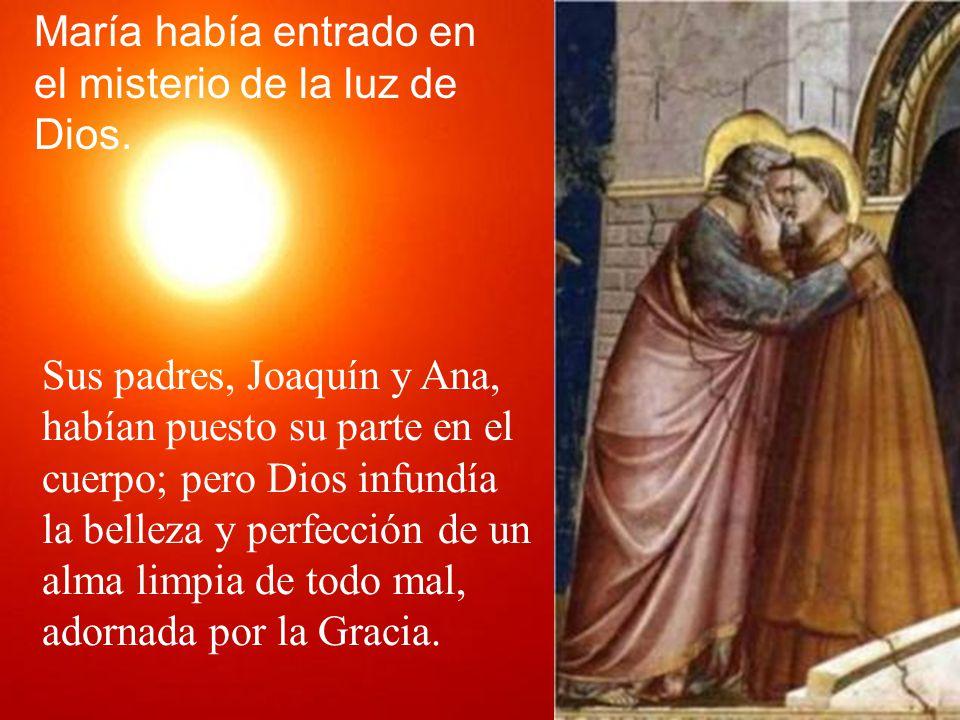 María había entrado en el misterio de la luz de Dios.