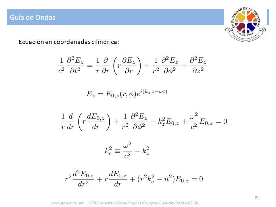 Guía de Ondas Ecuación en coordenadas cilíndrica: