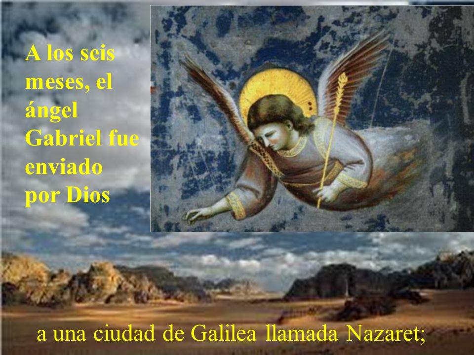 A los seis meses, el ángel Gabriel fue enviado por Dios