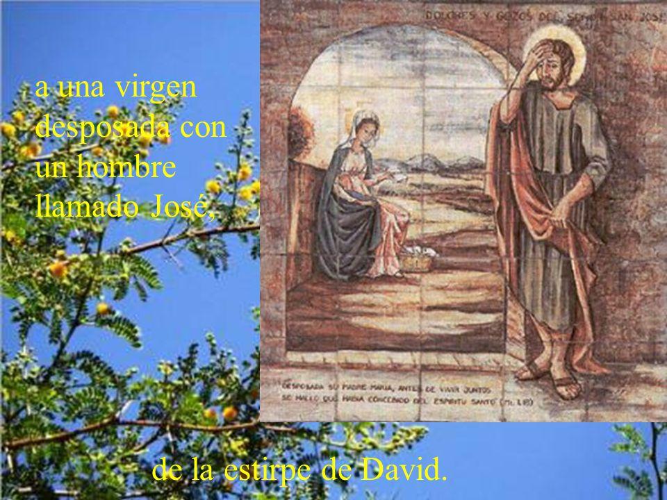 a una virgen desposada con un hombre llamado José,