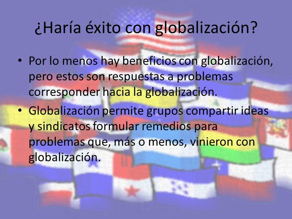 ¿Haría éxito con globalización