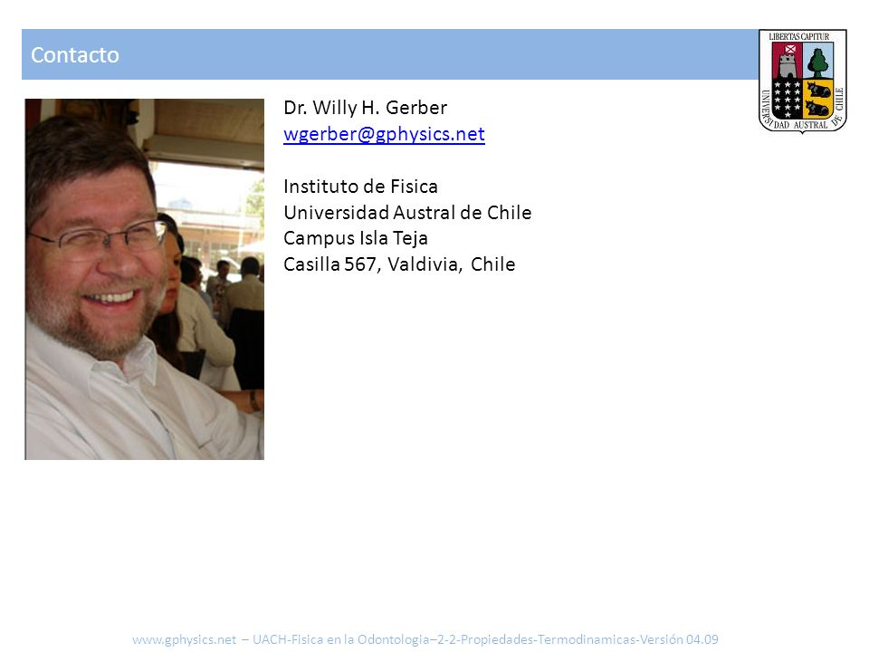 Contacto Dr. Willy H. Gerber wgerber@gphysics.net Instituto de Fisica