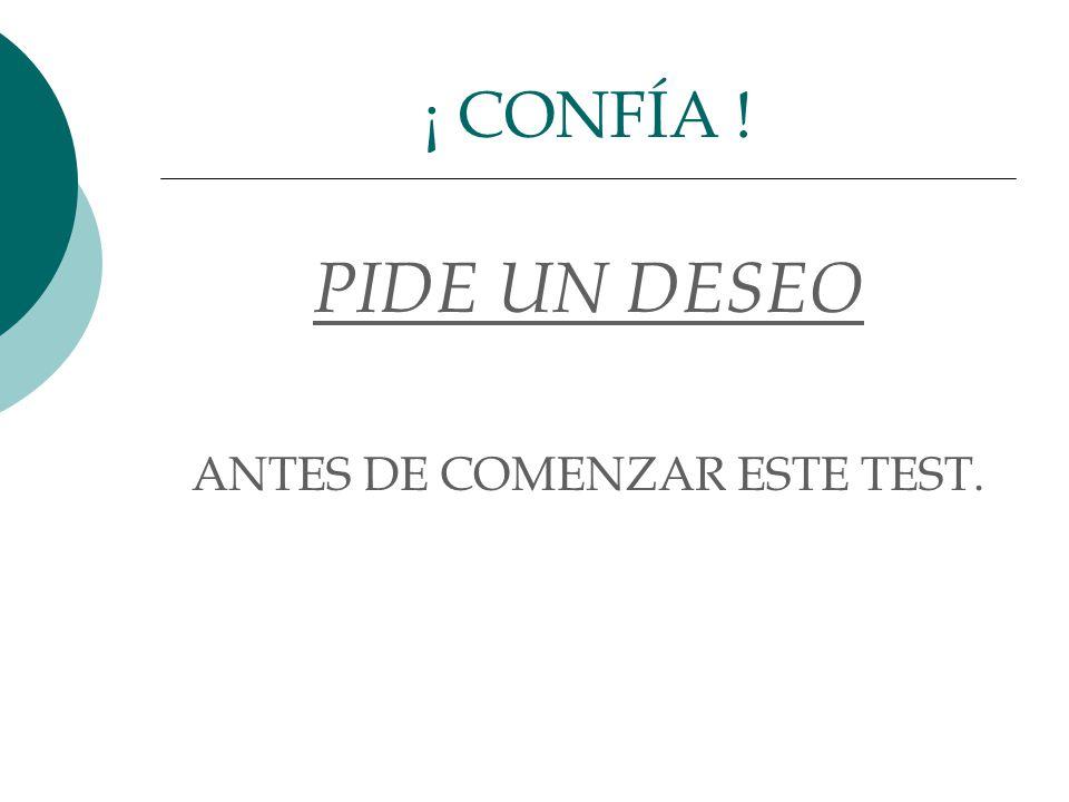 ANTES DE COMENZAR ESTE TEST.