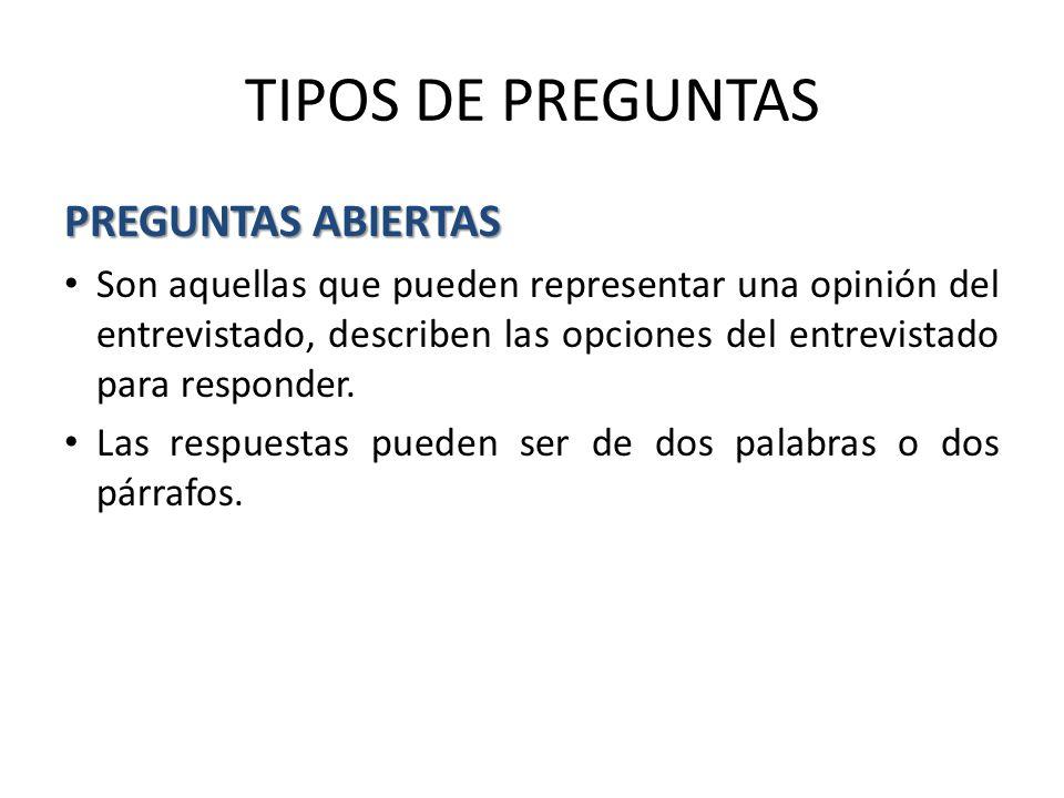 TIPOS DE PREGUNTAS PREGUNTAS ABIERTAS