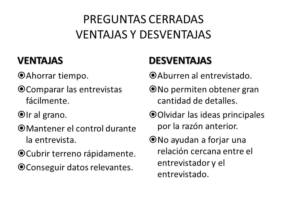PREGUNTAS CERRADAS VENTAJAS Y DESVENTAJAS