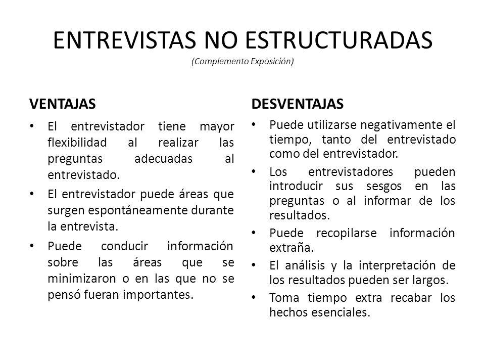 ENTREVISTAS NO ESTRUCTURADAS (Complemento Exposición)
