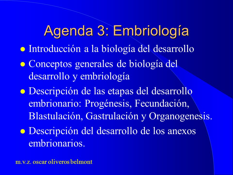 Agenda 3: Embriología Introducción a la biología del desarrollo