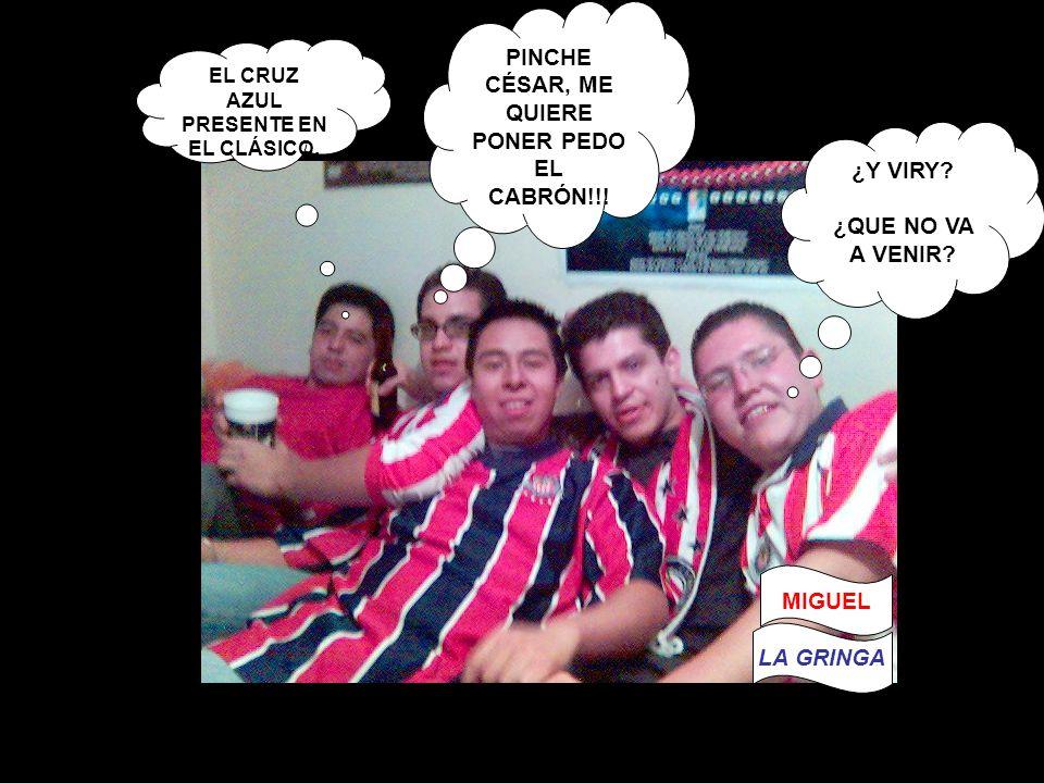 PINCHE CÉSAR, ME QUIERE PONER PEDO EL CABRÓN!!!