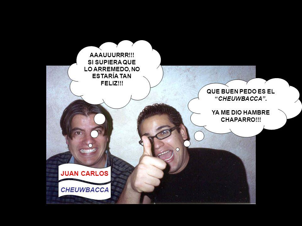 JUAN CARLOS CHEUWBACCA