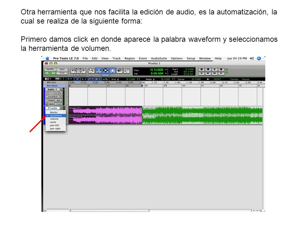 Otra herramienta que nos facilita la edición de audio, es la automatización, la cual se realiza de la siguiente forma: Primero damos click en donde aparece la palabra waveform y seleccionamos la herramienta de volumen.