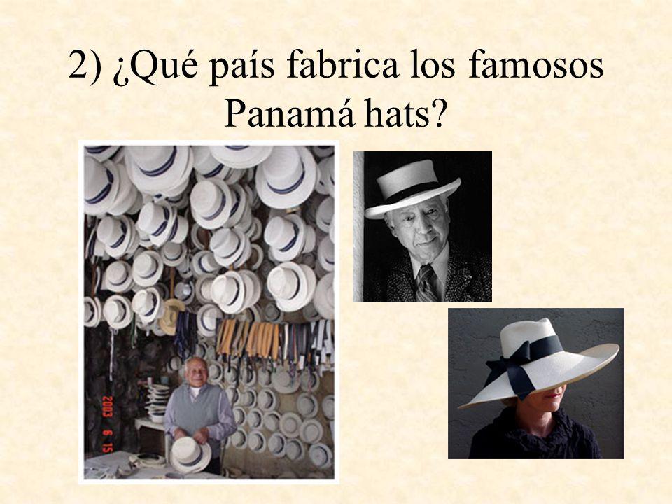 2) ¿Qué país fabrica los famosos Panamá hats