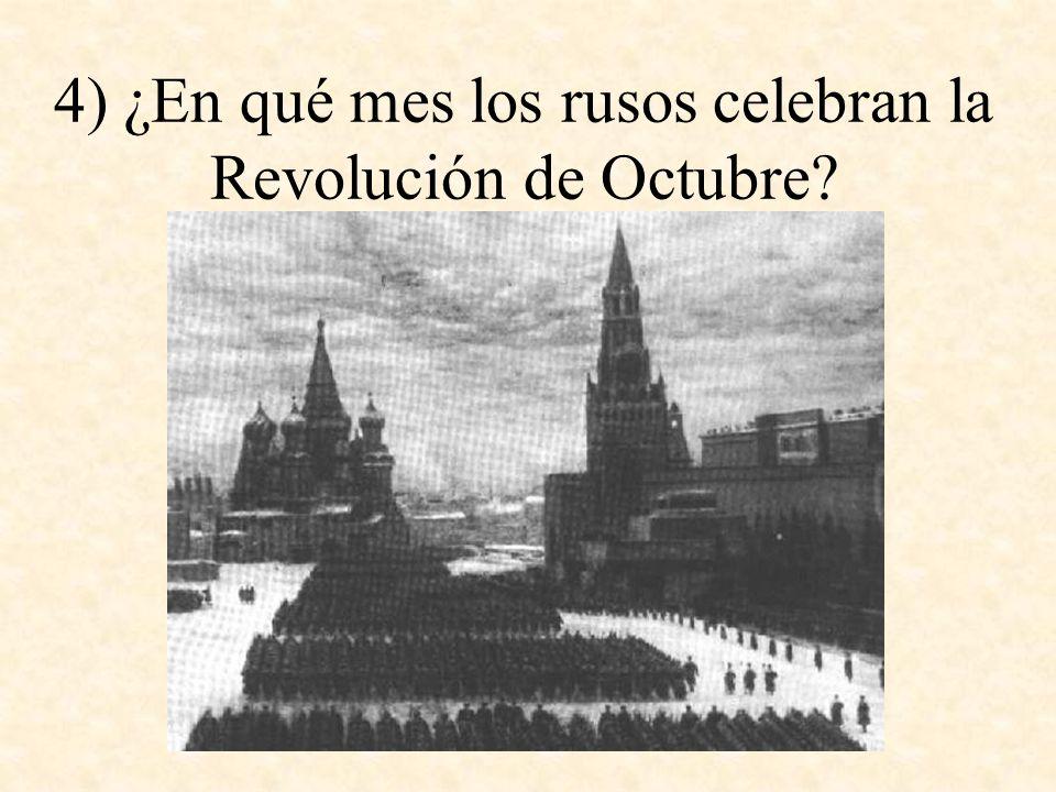 4) ¿En qué mes los rusos celebran la Revolución de Octubre