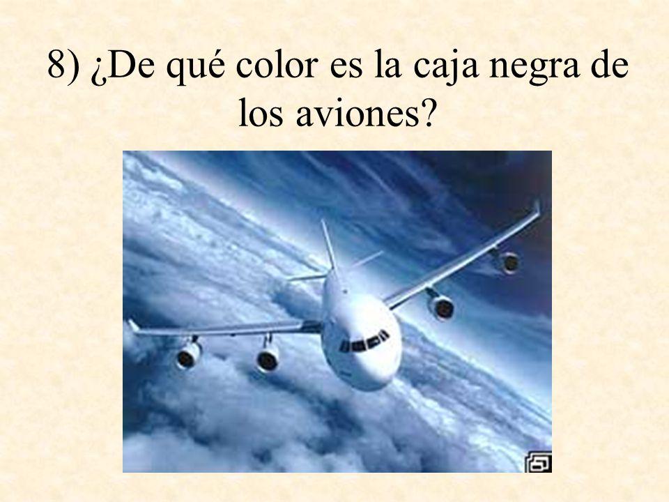 8) ¿De qué color es la caja negra de los aviones