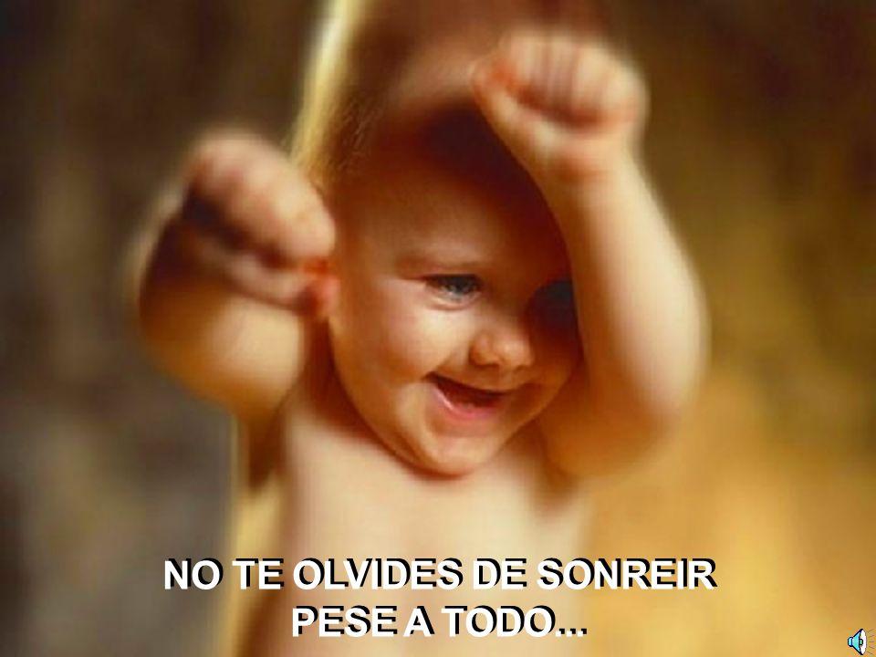 NO TE OLVIDES DE SONREIR