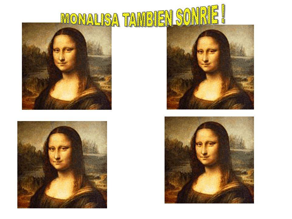 MONALISA TAMBIEN SONRIE !