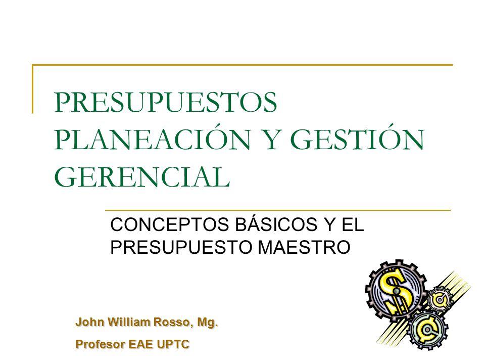 PRESUPUESTOS PLANEACIÓN Y GESTIÓN GERENCIAL