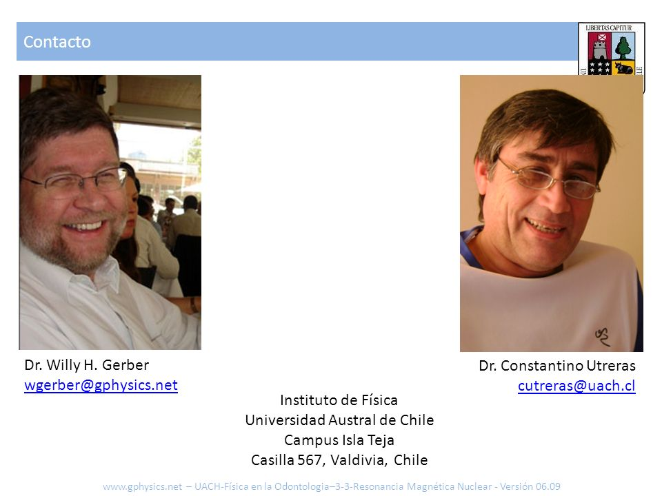 Contacto Dr. Willy H. Gerber Dr. Constantino Utreras