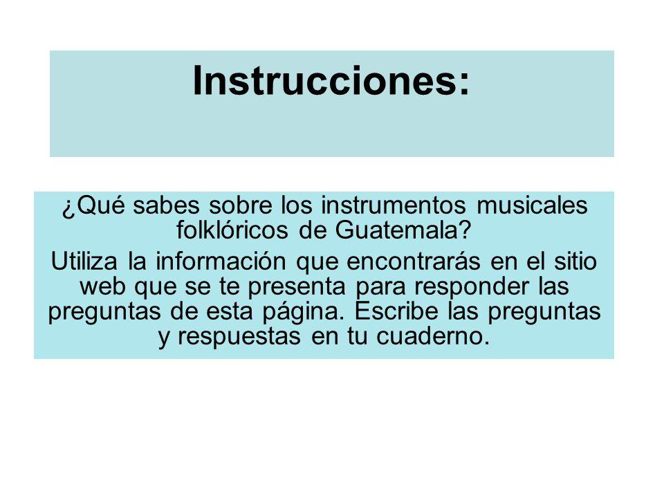 ¿Qué sabes sobre los instrumentos musicales folklóricos de Guatemala