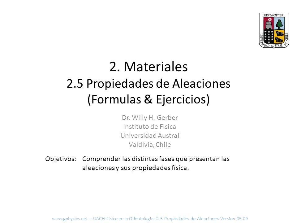 2. Materiales 2.5 Propiedades de Aleaciones (Formulas & Ejercicios)