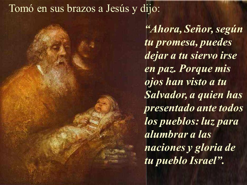 Tomó en sus brazos a Jesús y dijo: