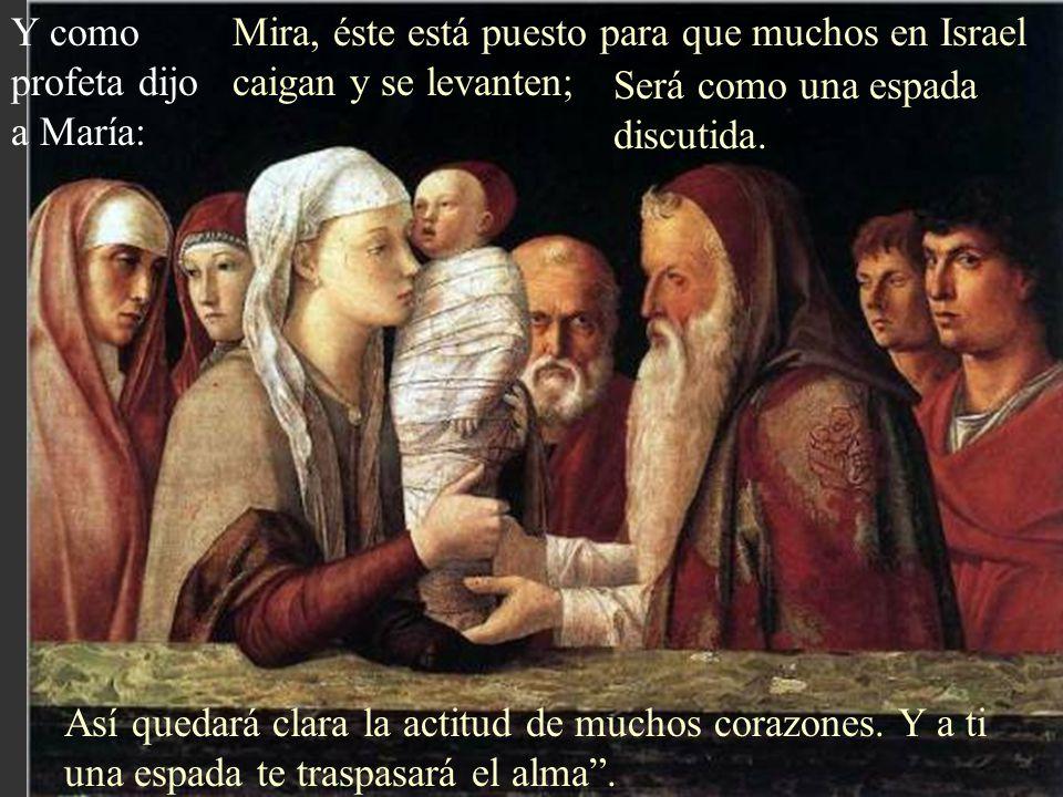 Y como profeta dijo a María: