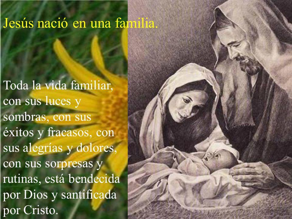 Jesús nació en una familia.