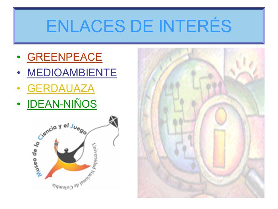 ENLACES DE INTERÉS GREENPEACE MEDIOAMBIENTE GERDAUAZA IDEAN-NIÑOS