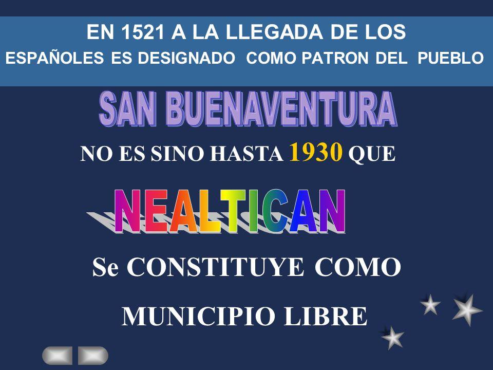 MUNICIPIO LIBRE SAN BUENAVENTURA NEALTICAN NO ES SINO HASTA 1930 QUE