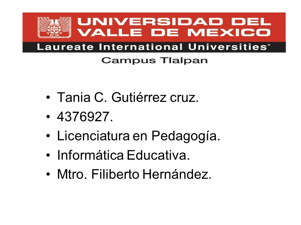 Tania C. Gutiérrez cruz. 4376927. Licenciatura en Pedagogía.