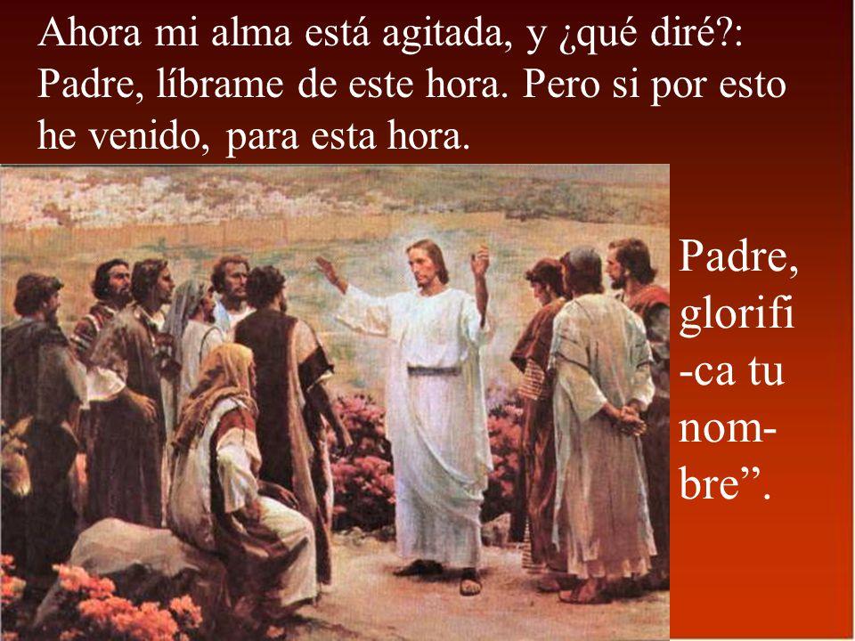 Padre, glorifi-ca tu nom-bre .