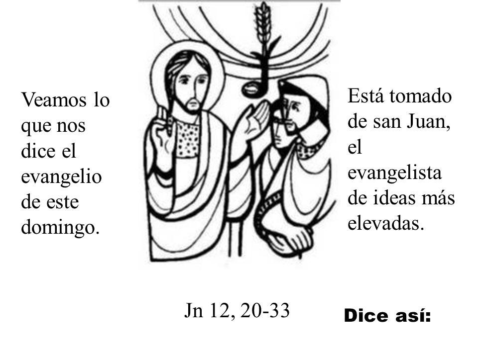 Está tomado de san Juan, el evangelista de ideas más elevadas.