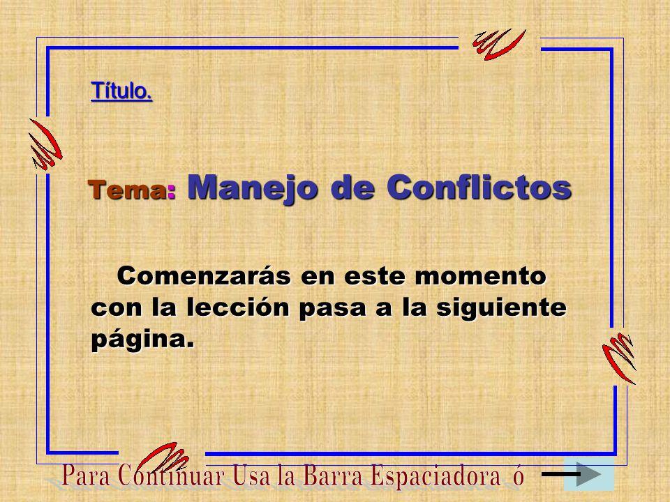 Tema: Manejo de Conflictos
