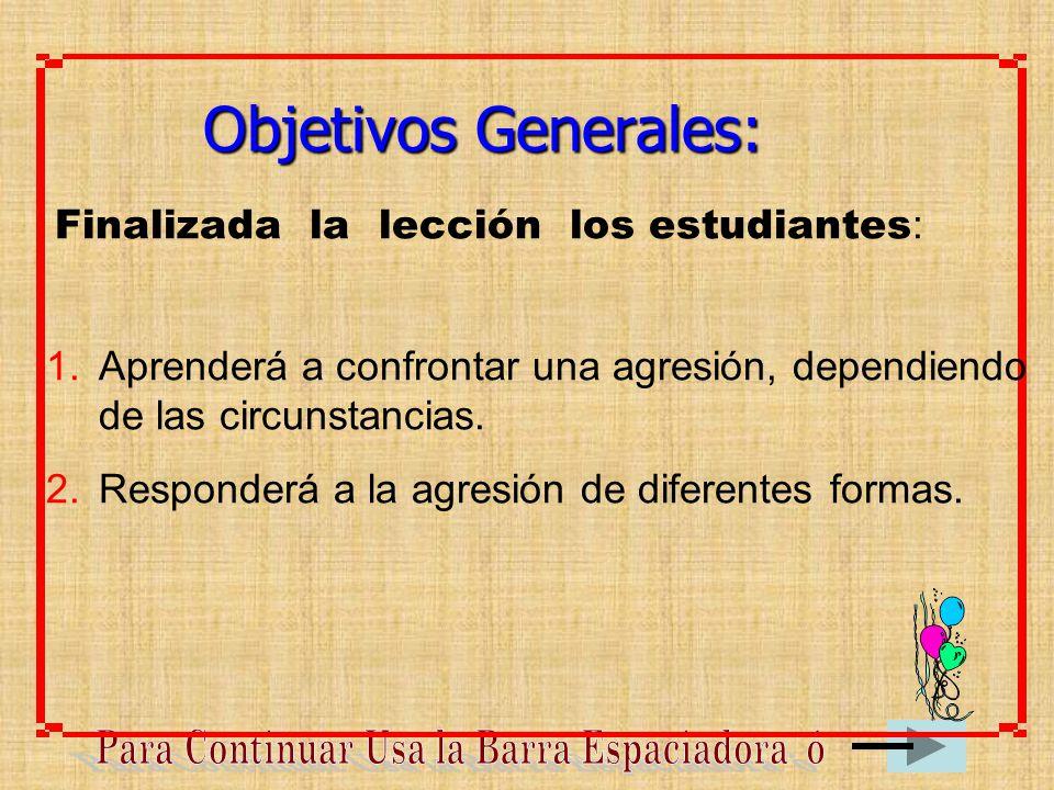 Objetivos Generales: Finalizada la lección los estudiantes: