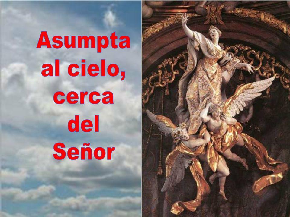Asumpta al cielo, cerca del Señor