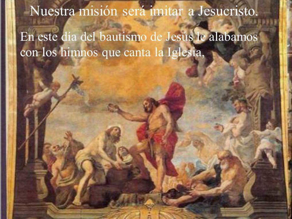 Nuestra misión será imitar a Jesucristo.