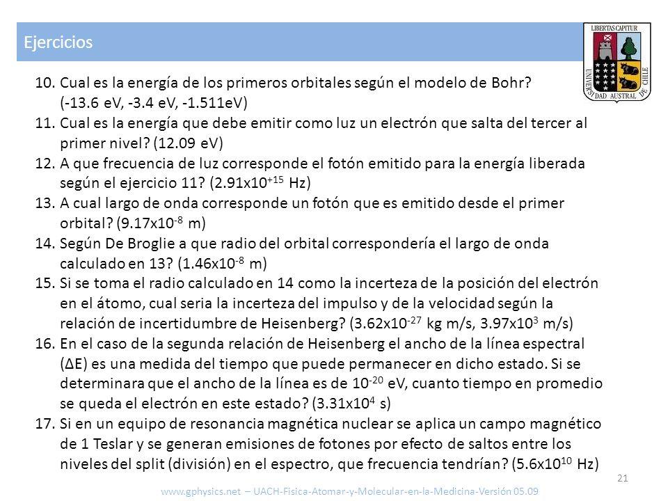 Ejercicios Cual es la energía de los primeros orbitales según el modelo de Bohr (-13.6 eV, -3.4 eV, -1.511eV)